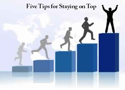 Five Tips for Staying on Top